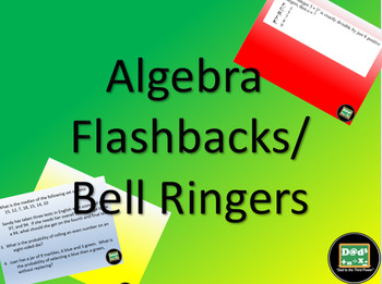 Algebra based Flashbacks/Bell ringers with answers in power points