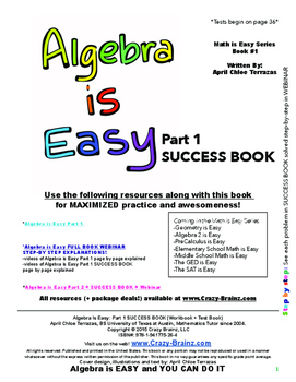 Algebra is Easy Part 1 - SUCCESS BOOK - 750+ problems + 12 tests + answers