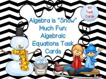 """Algebra is """"Snow"""" Much Fun:  40 Algebraic Equations Task Cards"""