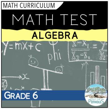 Algebra unit test - Grade 6 Math