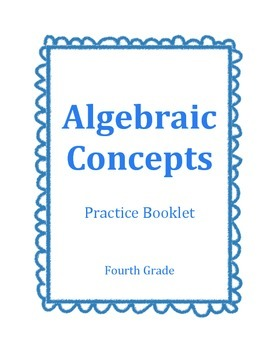 Algebraic Concepts Fourth Grade Practice Booklet