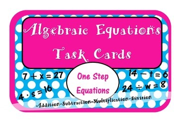 Algebraic Equation Task Cards