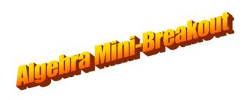 Algebraic Equations Mini-Breakout