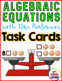Algebraic Equations: Pan Balance Task Cards ~ Grades 4-6