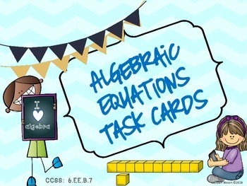 Algebraic Equations Task Cards:  Includes Color and B&W Cards