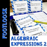 Algebraic Expressions Footloose 2 - Task Card Math Game
