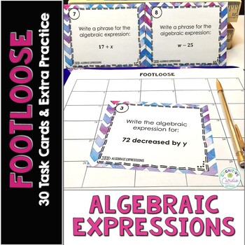 Algebraic Expressions Task Cards - Footloose Math Game (and extra practice!)