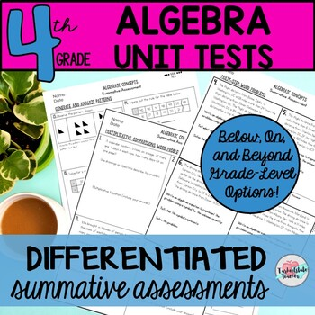 4th Grade Algebraic Thinking Unit Tests Review 4.OA (3 dif