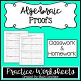 Algebraic Proofs Practice Worksheets (Classwork and Homework Assignments)