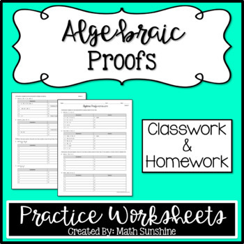 Algebraic Proofs Practice Worksheets (Classwork and Homework ...