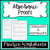 Algebraic Proofs Practice Worksheets (Classwork and Homewo