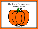 Algebraic Proportions Pumpkin Riddle (Distance Learning)