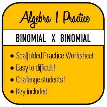 Algebrat - BINOMIAL x BINOMIAL - EASY TO HARD Scaffolded Practice!