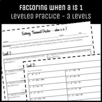 Algebrat - FACTORING when a is 1 - LEVELED Practice! Scaffolded worksheet.