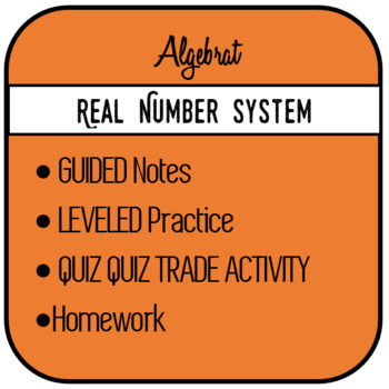 REAL NUMBER SYSTEM - GUIDED NOTES, PRACTICE, QUIZ QUIZ TRADE AND HOMEWORK