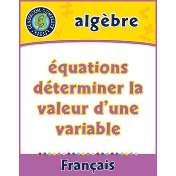 Algèbre: Équations - Déterminer la Valeur d'une Variable An. 3-5