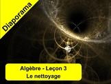 Algèbre leçon 3 - Diaporama - Le nettoyage