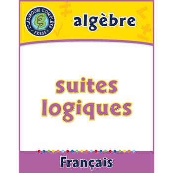 Algèbre: Suites Logiques An. 3-5