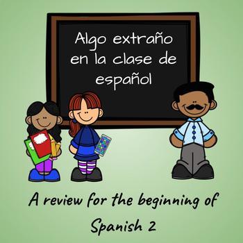 Algo extraño en la clase de español: A Spanish 1 review (for Spanish 2)
