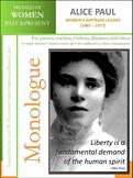 Monologue - Alice Paul - Women's Suffrage Leader (1885 – 1977)