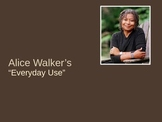 "Alice Walker's ""Everyday Use"" (PowerPoint)"