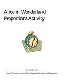 Alice and Wonderland Common Core Proportions and Ratios Activity
