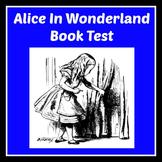 Alice in Wonderland   Novel Study   Book Test   2nd 3rd 4t