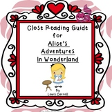 Alice in Wonderland by Lewis Carroll: Close Reading Novel Study Guide