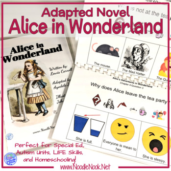 Alice in Wonderland- An Adapted Novel for SpEd, Autism Units, Life Skills