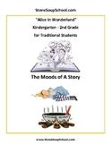 K - 2 Alice in Wonderland -  Mood of the Story