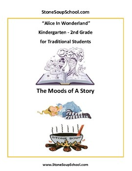 K - 2 Alice in Wonderland -  for Traditional Students  - Mood of the Story
