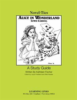 Alice in Wonderland - Novel-Ties Study Guide