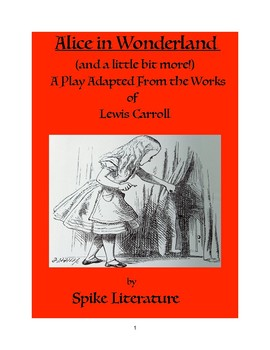 Alice in Wonderland (...and Friends!)  A Play Adaptation by Spike Literature