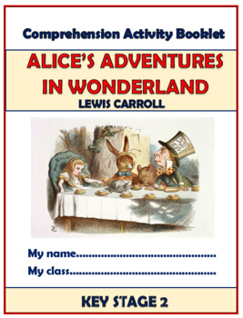 Alice's Adventures in Wonderland Comprehension Activities Booklet!