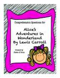 Alice's Adventures in Wonderland Comprehension Questions