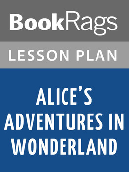 Alice's Adventures in Wonderland Lesson Plans