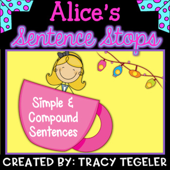 Alice's Sentence Stops (Simple and Compound Sentences Activity)