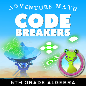 6th Grade Code Breaking Algebra Activity
