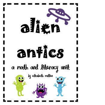 Alien Antics: a math and literacy unit