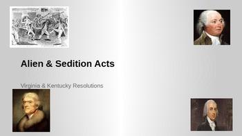 Alien & Sedition Acts / Virginia & Kentucky Resolutions