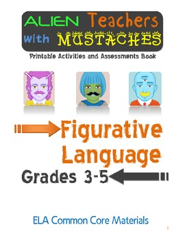 Alien Teachers with Mustaches Figurative Language ELA Common Core Resources!