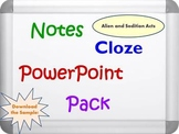 Alien and Sedition Acts PowerPoint Presentation, Notes, and Cloze Worksheets