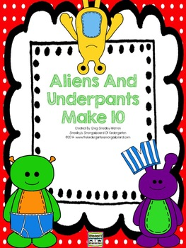 Aliens And Underpants Make 10!  A Common Core Math Creation