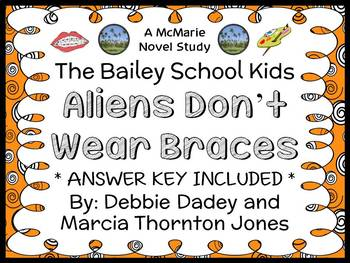 Aliens Don't Wear Braces (The Bailey School Kids) Novel Study / Comprehension