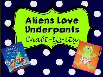 Aliens Love Underpants Craftivity