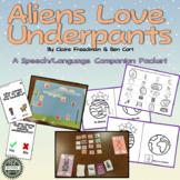 Aliens Love Underpants Speech/Language Book Companion