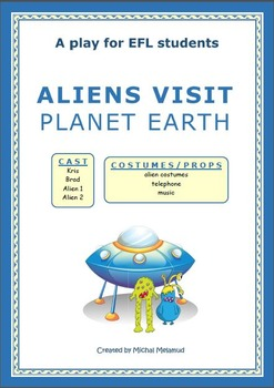Aliens Visit Planet Earth - A script for EFL students