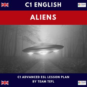 Aliens and UFO's C1 Advanced Lesson Plan For ESL
