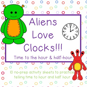 Aliens love clocks!~ Time to the hour & half-hour