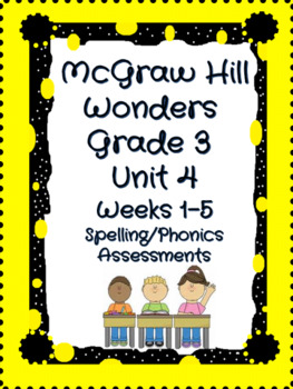 Aligned to McGraw-Hill Wonders Grade 3 Spelling Quizzes Unit 4 Weeks 1-5